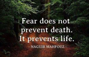 Fear does not prevent death